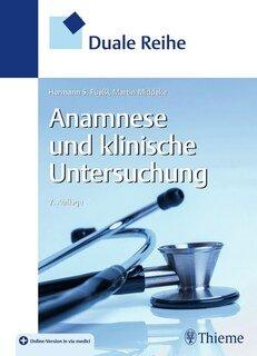 Duale Reihe Anamnese und Klinische Untersuchung/Hermann Füeßl / Martin Middeke