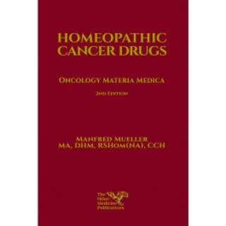 Homeopathic Cancer Drugs: Oncology Materia Medica/Manfred Mueller
