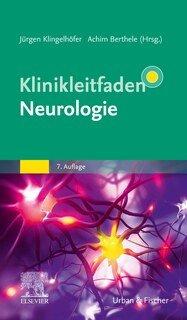 Klinikleitfaden Neurologie/Jürgen Klingelhöfer / Achim Berthele