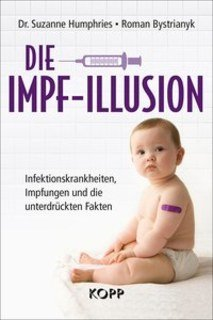 Die Impf-Illusion/Suzanne Humphries / Roman Bystrianyk