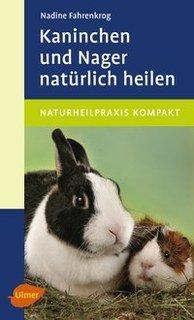 Kaninchen und Nager natürlich heilen/Nadine Fahrenkrog