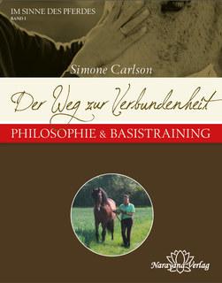 Der Weg zur Verbundenheit - Philosophie & Basistraining - Mängelexemplar, Simone Carlson