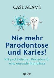 Nie mehr Parodontose und Karies!, Case Adams