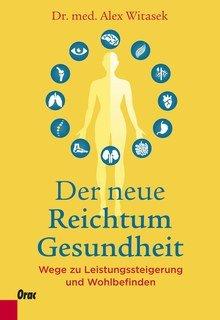 Der neue Reichtum Gesundheit/Alex Witasek
