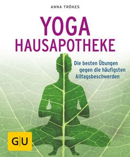 Yoga Hausapotheke/Anna Trökes