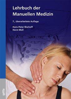 Lehrbuch der Manuellen Medizin, Hans-Peter Bischoff / Horst Moll