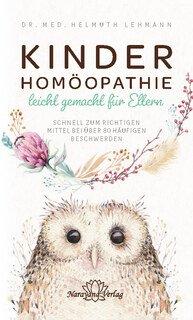 Kinderhomöopathie leicht gemacht für Eltern/Helmuth Lehmann