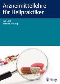 Arzneimittellehre für Heilpraktiker/Eva Lang / Michael Herzog