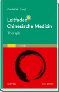 Leitfaden Chinesische Medizin - Therapie/Claudia Focks