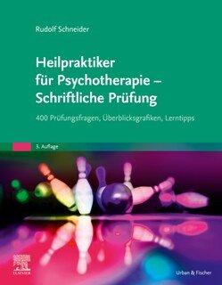 Heilpraktiker für Psychotherapie - Schriftliche Prüfung/Rudolf Schneider