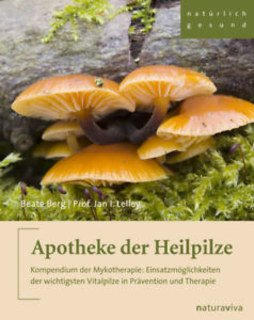 Apotheke der Heilpilze/Beate Berg / Jan I. Lelley