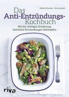 Das Anti-Entzündungs-Kochbuch, Martin Kreutzer / Anne Larsen
