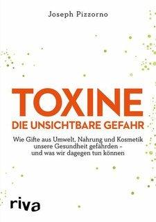 Toxine - Die unsichtbare Gefahr/Joseph Pizzorno
