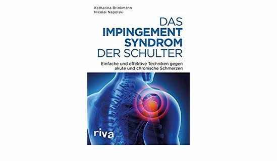 Das Impingement-Syndrom der Schulter/Katharina Brinkmann / Nicolai Napolski