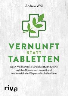 Vernunft statt Tabletten/Andrew Weil
