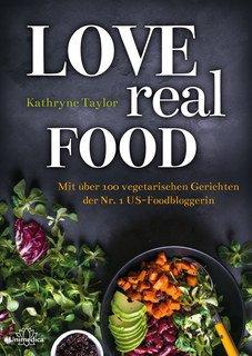 Love Real Food/Kathryne Taylor