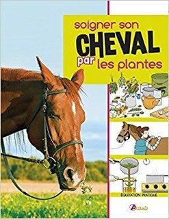 Soigner son cheval par les plantes/Emilie Graebling