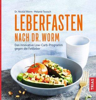 Leberfasten nach Dr. Worm/Nicolai Worm / Melanie Teutsch
