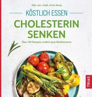 Köstlich essen - Cholesterin senken/Iburg / Keyßer