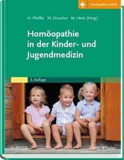 Homöopathie in der Kinder- und Jugendmedizin/Herbert Pfeiffer / Michael Drescher / Martin Hirte