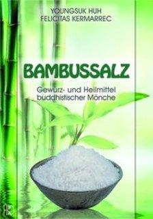 Bambussalz/Youngsuk Huh / Felicitas Kermarrec