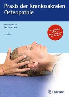 Praxis der Kraniosakralen Osteopathie/Torsten Liem