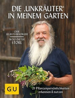 """Die """"Unkräuter"""" in meinem Garten, Wolf-Dieter Storl"""