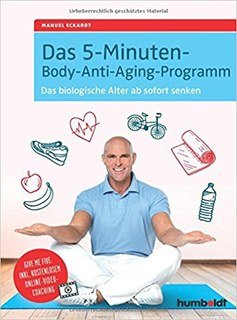 Das 5-Minuten-Body-Anti-Aging-Programm/Manuel Eckardt