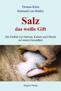 Salz - das weiße Gift/Thomas Klein