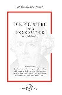Die Pioniere der Homöopathie im 21. Jahrhundert, Heidi Brand / Anne Devillard