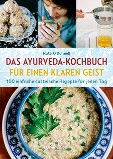 Das Ayurveda-Kochbuch für einen klaren Geist/Kate O'Donnell