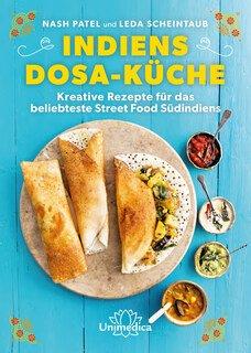 Indiens Dosa-Küche, Nash Patel / Leda Scheintaub