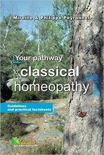 Your Pathway to Classical Homeopathy, Mireille Peyronnet / Philippe Peyronnet