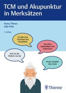 TCM und Akupunktur in Merksätzen/Franz Thews / Udo Fritz