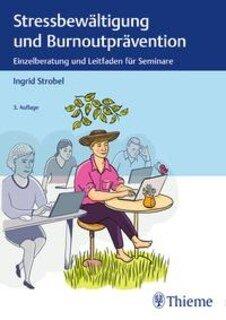 Stressbewältigung und Burnoutprävention/Ingrid Strobel
