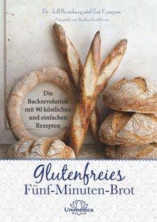 Glutenfreies Fünf-Minuten-Brot/Jeff Hertzberg / Zoë François