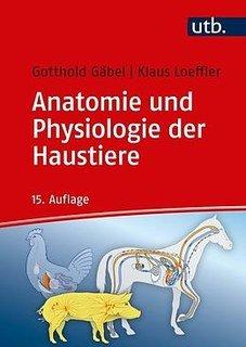 Anatomie und Physiologie der Haustiere/Klaus Loeffler / Gotthold Gäbel