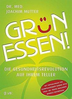 Grün essen!/Joachim Mutter