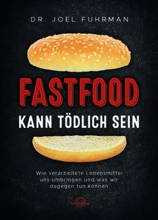 Fastfood kann tödlich sein, Joel Fuhrman