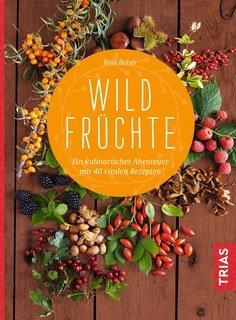 Wildfrüchte/Rudi Beiser