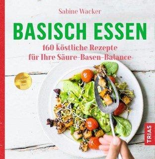 Basisch essen/Sabine Wacker