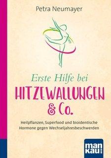 Erste Hilfe bei Hitzewallungen & Co. Kompakt-Ratgeber/Petra Neumayer