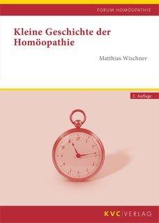 Kleine Geschichte der Homöopathie, Matthias Wischner