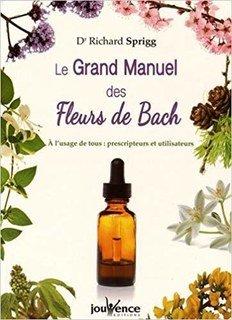 Le Grand Manuel des Fleurs de Bach/Richard Sprigg