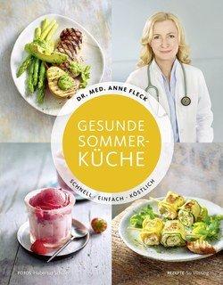 Gesunde Sommerküche  Schnell, einfach, köstlich/Anne Fleck / Hubertus Schüler / Susanne Vössing