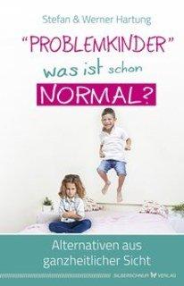 """""""Problemkinder"""" - was ist schon normal?/Werner Hartung / Stefan Hartung"""