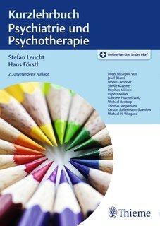 Kurzlehrbuch Psychiatrie und Psychotherapie/Stefan Leucht / Hans Förstl