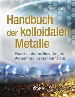 Handbuch der kolloidalen Metalle/Ralf Kuhn