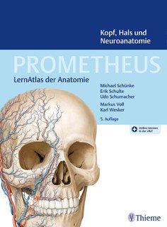 PROMETHEUS Kopf, Hals und Neuroanatomie/Michael Schünke / Erik Schulte / Udo Schumacher