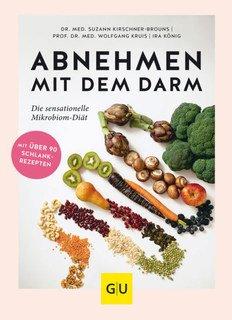 Abnehmen mit dem Darm/Suzann Kirschner-Brouns / Ira König / Wolfgang Kruis
